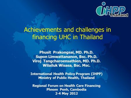 Achievements and challenges in financing UHC in Thailand