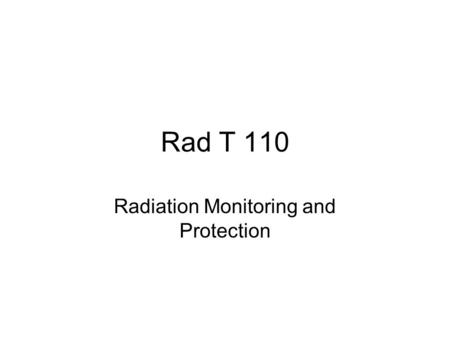 Radiation Monitoring and Protection