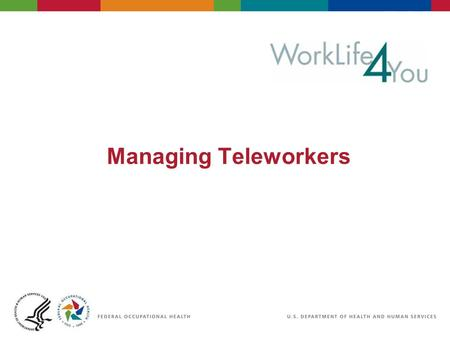 "Managing Teleworkers. What do we mean by ""teleworkers""? WFH Working from Home WAF Working at Home Telecommuting E-working E-commuting Nomad workers or."