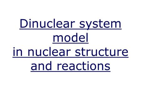 Dinuclear system model in nuclear structure and reactions.