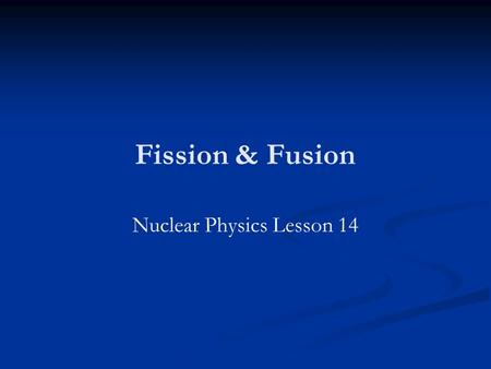 Nuclear Physics Lesson 14