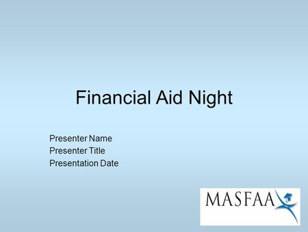 Financial Aid Night Presenter Name Presenter Title Presentation Date.
