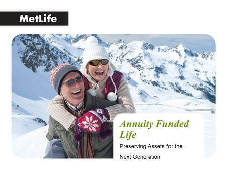 Annuity Funded Life Preserving Assets for the Next Generation.