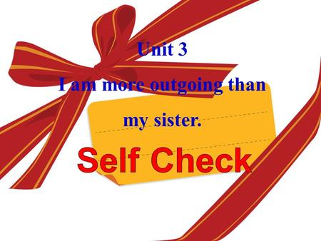 Unit 3 I am more outgoing than my sister.. quiet Learn the Words!