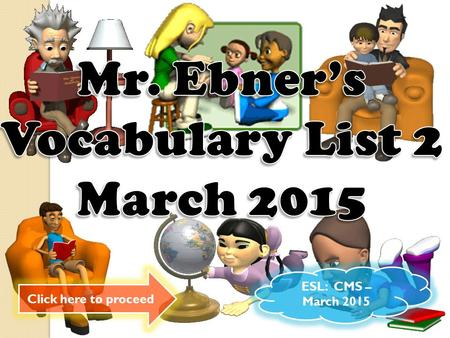 "Click here to proceed ESL: CMS – March 2015 EOG Vocabulary ""not good to look at"" - _______________ u______."