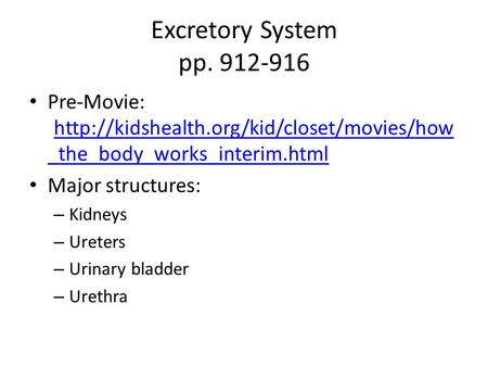 Excretory System pp. 912-916 Pre-Movie:  _the_body_works_interim.html