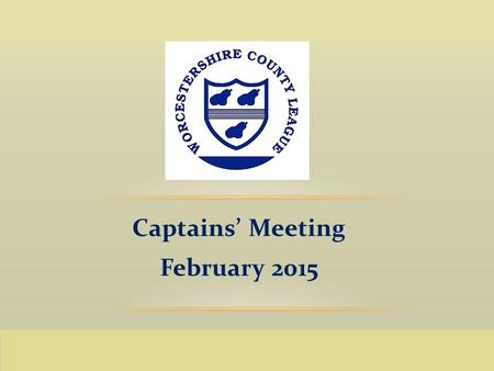 Captains' Meeting February 2015 Captains' Meeting February 2015.