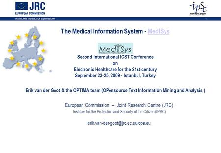 E-health 2009, Istanbul 23-25 September 20091 The Medical Information System - MedISysMedISys eHealth 2009 Second International ICST Conference on Electronic.