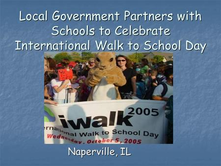 Local Government Partners with Schools to Celebrate International Walk to School Day Naperville, IL.