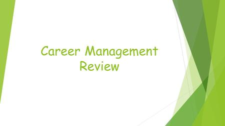 Career Management Review. What are Ethics?  Ethics are the rules of behavior that govern a group or a society. Employees who exhibit ethical behavior.