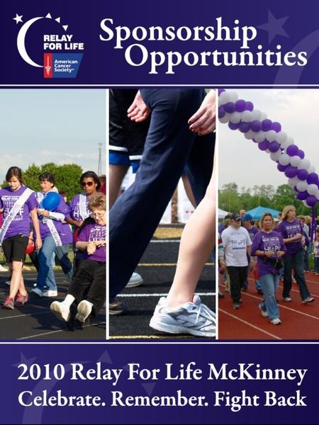  Diamond Title Sponsor (1 Available) $12,500 Opportunity to address participants at Community Kick-Off in January and at Relay For Life event on April.