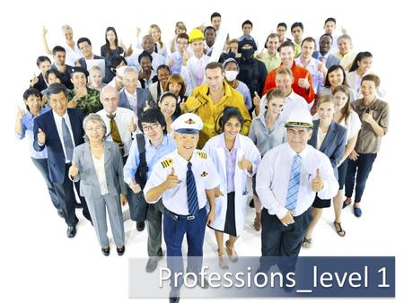 Professions_level 1. What's the profession? Unscramble the letters bumasessinn / busswmaoinesn bumasessinn / busswmaoinesn enneegir tcheear dctoor plioce.