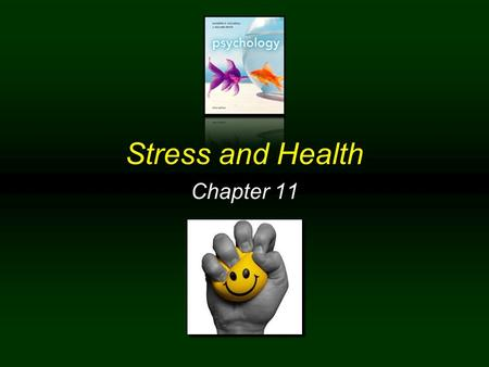 Stress and Health Chapter 11. Chapter 11 Menu Stress Cognitive factors in stress Kinds of experiences causing stress Sources of stress in everyday life.