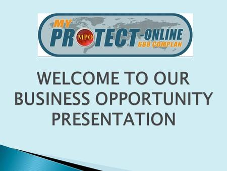 WELCOME TO OUR BUSINESS OPPORTUNITY PRESENTATION.