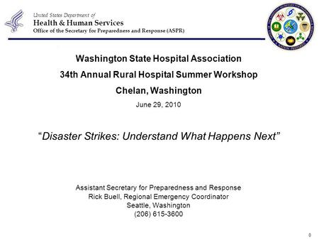 United States Department of Health & Human Services Office of the Secretary for Preparedness and Response (ASPR) 0 Washington State Hospital Association.