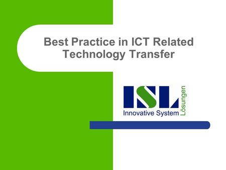 Best Practice in ICT Related Technology Transfer.