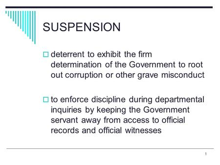 SUSPENSION deterrent to exhibit the firm determination of the Government to root out corruption or other grave misconduct to enforce discipline during.