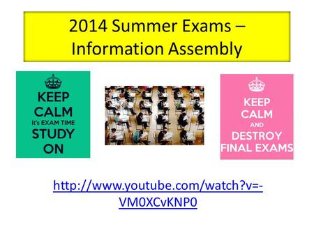 2014 Summer Exams – Information Assembly  VM0XCvKNP0.