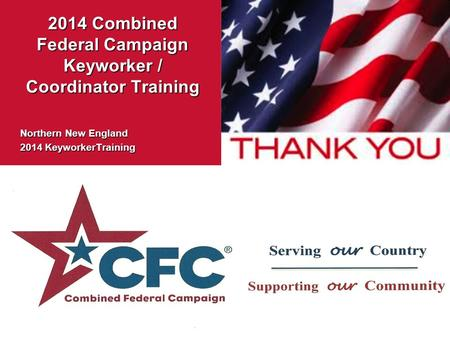 2014 Combined Federal Campaign Keyworker / Coordinator Training Northern New England 2014 KeyworkerTraining.