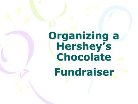Organizing a Hershey's Chocolate Fundraiser. Hershey's Chocolate Sales Programs A candy fundraiser is one of the easiest ways to raise money. Most groups.