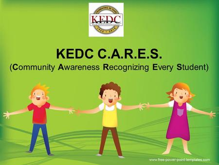 KEDC C.A.R.E.S. (Community Awareness Recognizing Every Student)