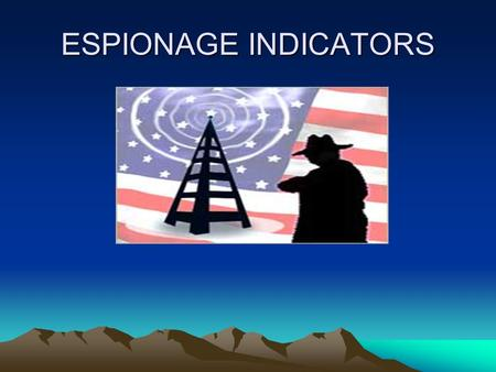 ESPIONAGE INDICATORS. ESPIONAGE INDICATORS GUIDE BRIEFING DEPARTMENTAL ADMINISTRATIVE ORDER (DAO 207-12) NOAA ADMINISTRATIVE ORDER 207-12 (NAO 207-12)