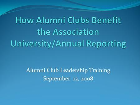 Alumni Club Leadership Training September 12, 2008.