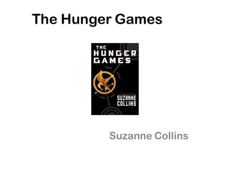 The Hunger Games Suzanne Collins. About The Author – Suzanne Collins is an American television writer and novelist. – Collins was born on August 10, 1962.