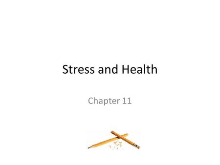 Stress and Health Chapter 11. Chapter 11 Learning Objective Menu LO 11.1 How do psychologists define stress LO 11.2 Kinds of events that cause stress.