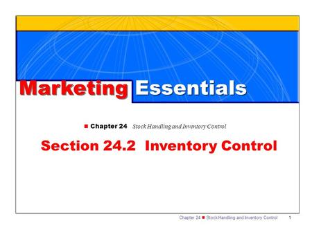Chapter 24 Stock Handling and Inventory Control 1 Marketing Essentials Section 24.2 Inventory Control Chapter 24 Stock Handling and Inventory Control.