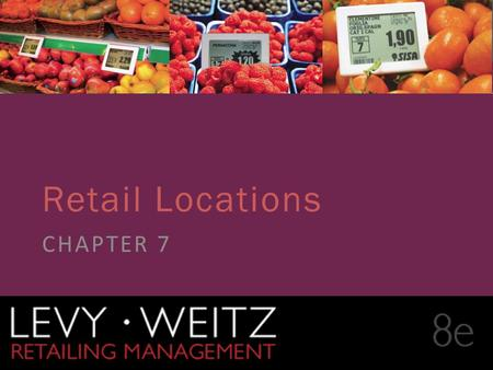Retail Locations CHAPTER 7.