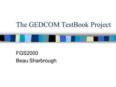 The GEDCOM TestBook Project FGS2000 Beau Sharbrough.