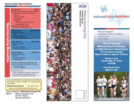 The 13 th Annual Melrose Run For Women 3.5 Mile Women's Road Race All Proceeds to Benefit Melrose Alliance Against Violence Mother's Day Sunday May 9 th,