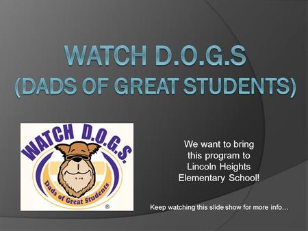 We want to bring this program to Lincoln Heights Elementary School! Keep watching this slide show for more info…