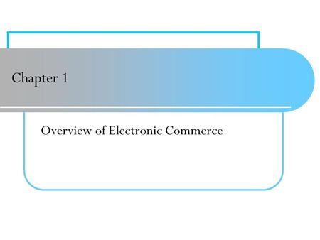 Chapter 1 Overview of Electronic Commerce. 1-2 EC Business Models business model A method of doing business by which a company can generate revenue to.