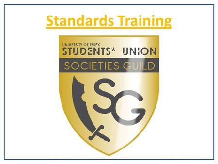 Standards Training Picture?. Created to give recognition to all the societies who went above and beyond each year to make a kick-ass membership Given.