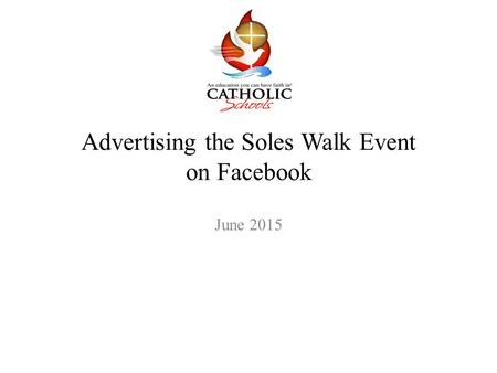 Advertising the Soles Walk Event on Facebook June 2015.