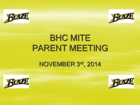 BHC MITE PARENT MEETING NOVEMBER 3 rd, 2014. BHC 2014 - 2015 Board Members   John Welsch ~ President   Todd Burkart ~ VP Administration   Shannon.
