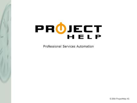 Professional Services Automation © 2004 ProjectHelp AS.