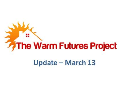 Update – March 13. What is it? DECC funded project to encourage Renewable Heating uptake through community groups TTM were one of 42 groups chosen across.