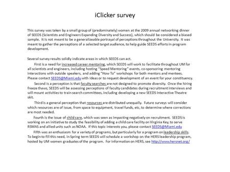 IClicker survey This survey was taken by a small group of (predominately) women at the 2009 annual networking dinner of SEEDS (Scientists and Engineers.