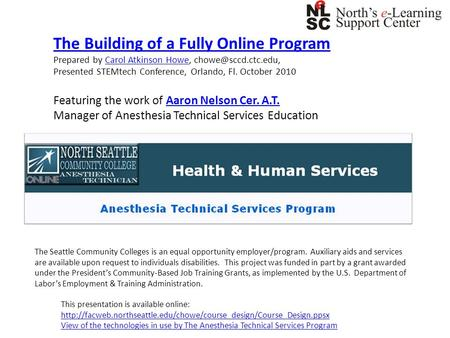 The Building of a Fully Online Program Prepared by Carol Atkinson Howe, Atkinson Howe Presented STEMtech Conference, Orlando,