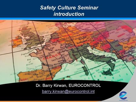 Dr. Barry Kirwan, EUROCONTROL Safety Culture Seminar introduction.