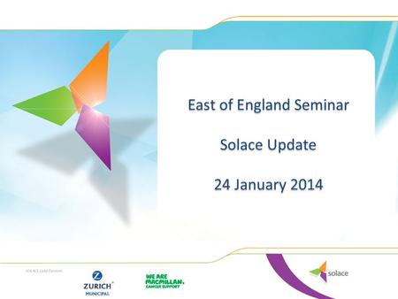 East of England Seminar Solace Update 24 January 2014 East of England Seminar Solace Update 24 January 2014.