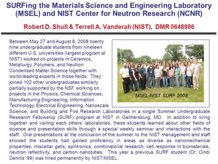 SURFing the Materials Science and Engineering Laboratory (MSEL) and NIST Center for Neutron Research (NCNR) Robert D. Shull & Terrell A. Vanderah (NIST),
