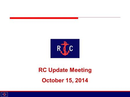 RC Update Meeting October 15, 2014. Agenda Introductions Updates Educational Session Team Racing October 15, 2014.