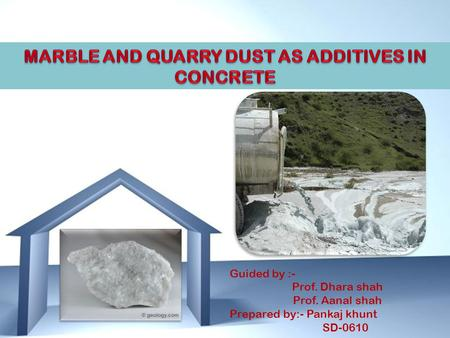 MARBLE AND QUARRY DUST AS ADDITIVES IN CONCRETE
