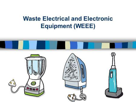 Waste Electrical and Electronic Equipment (WEEE).