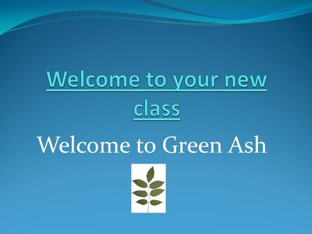 Welcome to Green Ash. Timetable 2012 -21013 CIP = Child initiated play/learning AL = Adult led Times (approx) MondayTuesdayWednesdayThursdayFriday 8.45.