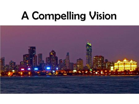 A Compelling Vision. James Irwin Vision Extension Of The Kingdom.